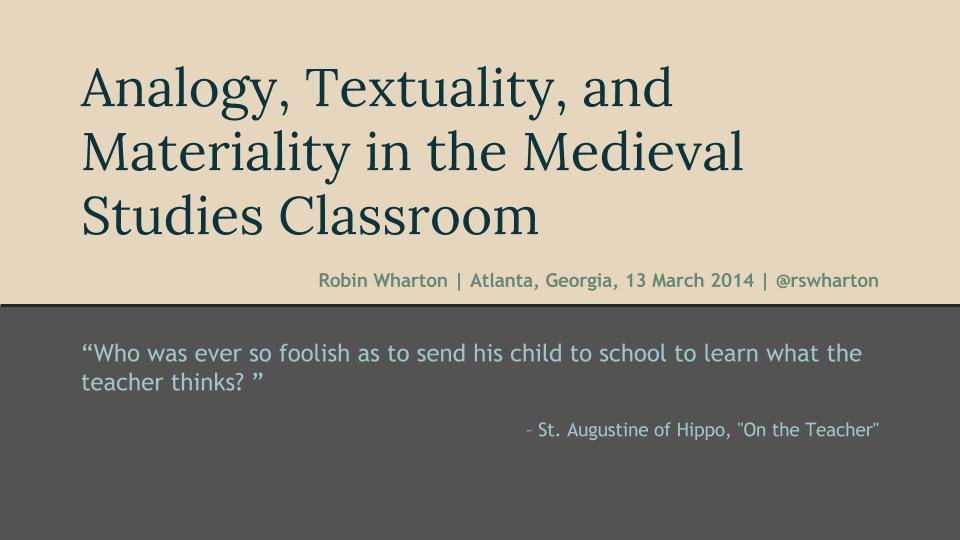 Analogy, Textuality, and Materiality in the Medieval Studies Classroom